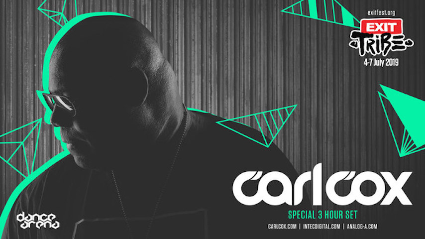 Carl Cox is Coming Back to EXIT 2019 with a Special 3 hour Set!